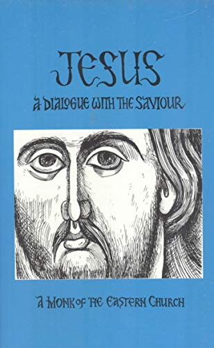 Jesus: A Dialogue With the Saviour