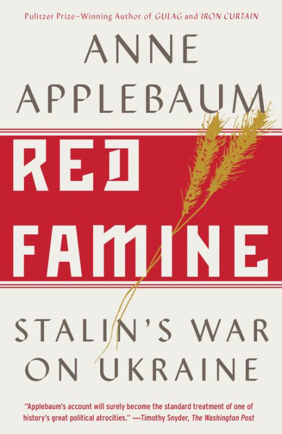 Red Famine: Stalin's War on Ukraine by Anne Applebaum, ISBN: 9780385538855