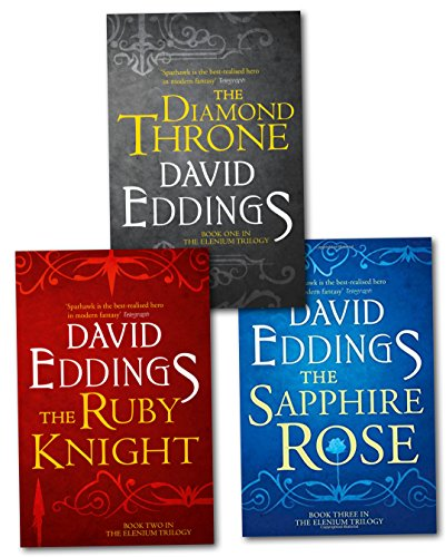The Complete Elenium Trilogy: The Diamond Throne, The Ruby Knight, The Sapphire Rose by David Eddings