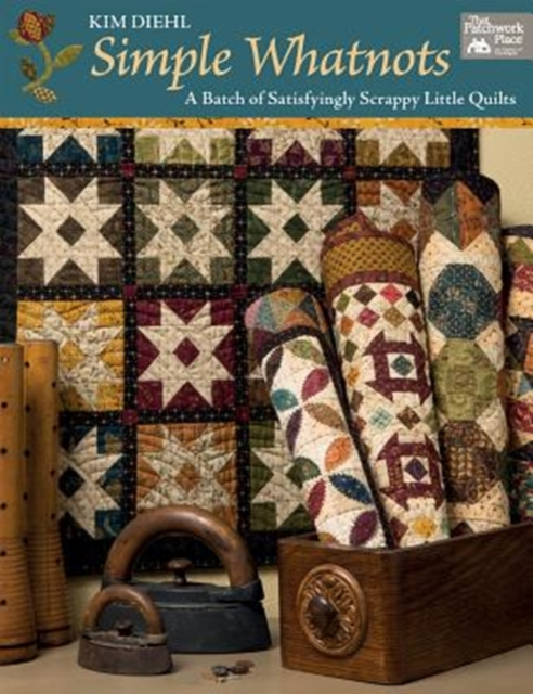Simple Whatnots: A Batch of Satisfyingly Scrappy Little Quilts by Kim Diehl, ISBN: 9781604689341