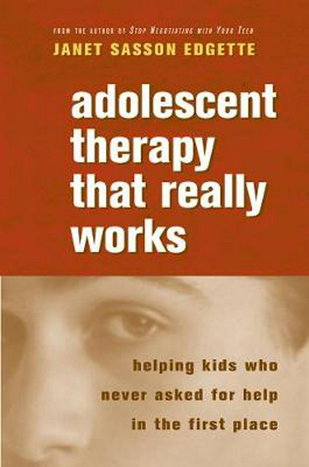 Adolescent Therapy That Really Works by Janet Sasson Edgette, ISBN: 9780393705003