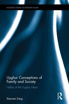 Uyghur Conceptions of Family and SocietyHabits of the Uyghur Heart
