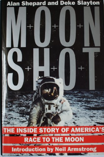 Moonshot: Inside Story of America's Race to the Moon by Alan Shepard, ISBN: 9781852274986