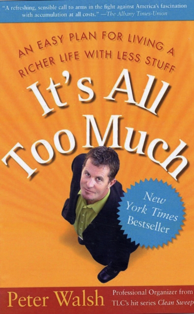 It's All Too Much by Peter Walsh, ISBN: 9780743292658