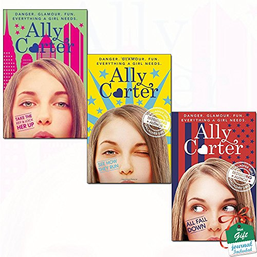 Embassy Row Ally Carter Collection 3 Books Bundle With Gift Journal (Take The Key And Lock Her Up, See How They Run, All Fall Down)