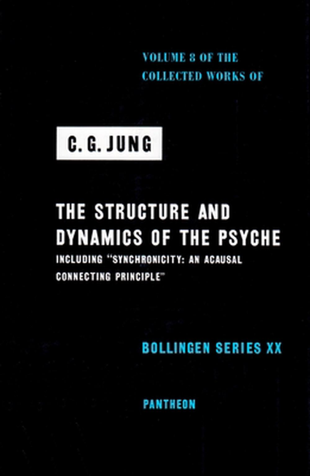 The Collected Works of C.G. Jung: Structure and Dynamics of the Psyche v. 8