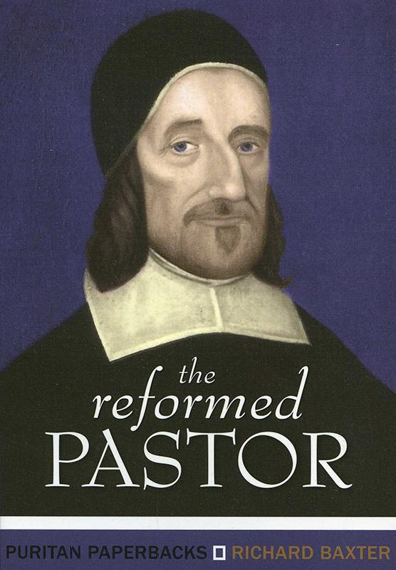 The Reformed Pastor by Richard Baxter, ISBN: 9780851511917