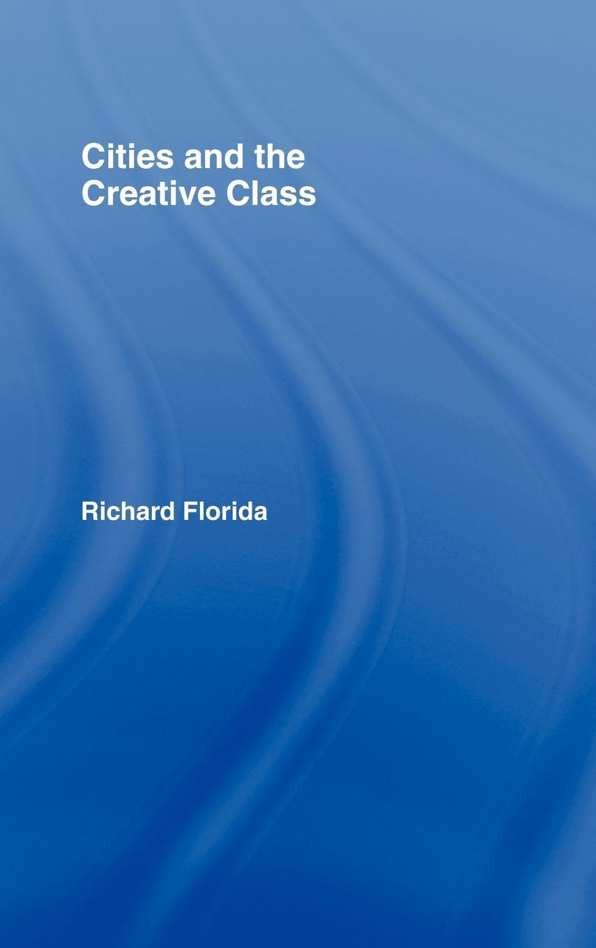 """cities and the creative class by Richard florida concedes the limits of the creative class by joel kotkin 03/20/2013 among the most pervasive, and arguably pernicious, notions of the past decade has been that the """"creative class"""" of the skilled, educated and hip would remake and revive american cities."""