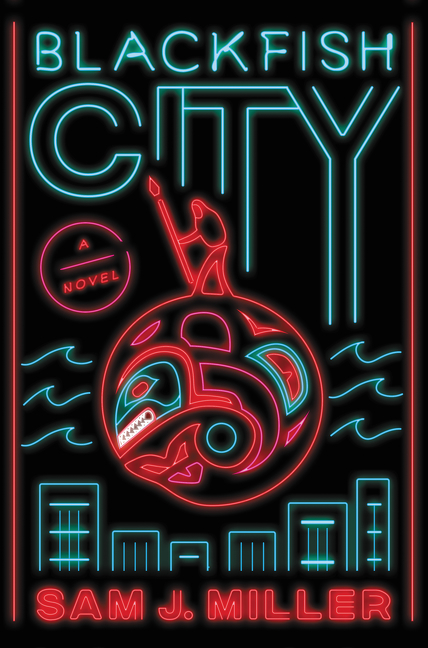 Blackfish City by Sam J. Miller, ISBN: 9780062684820