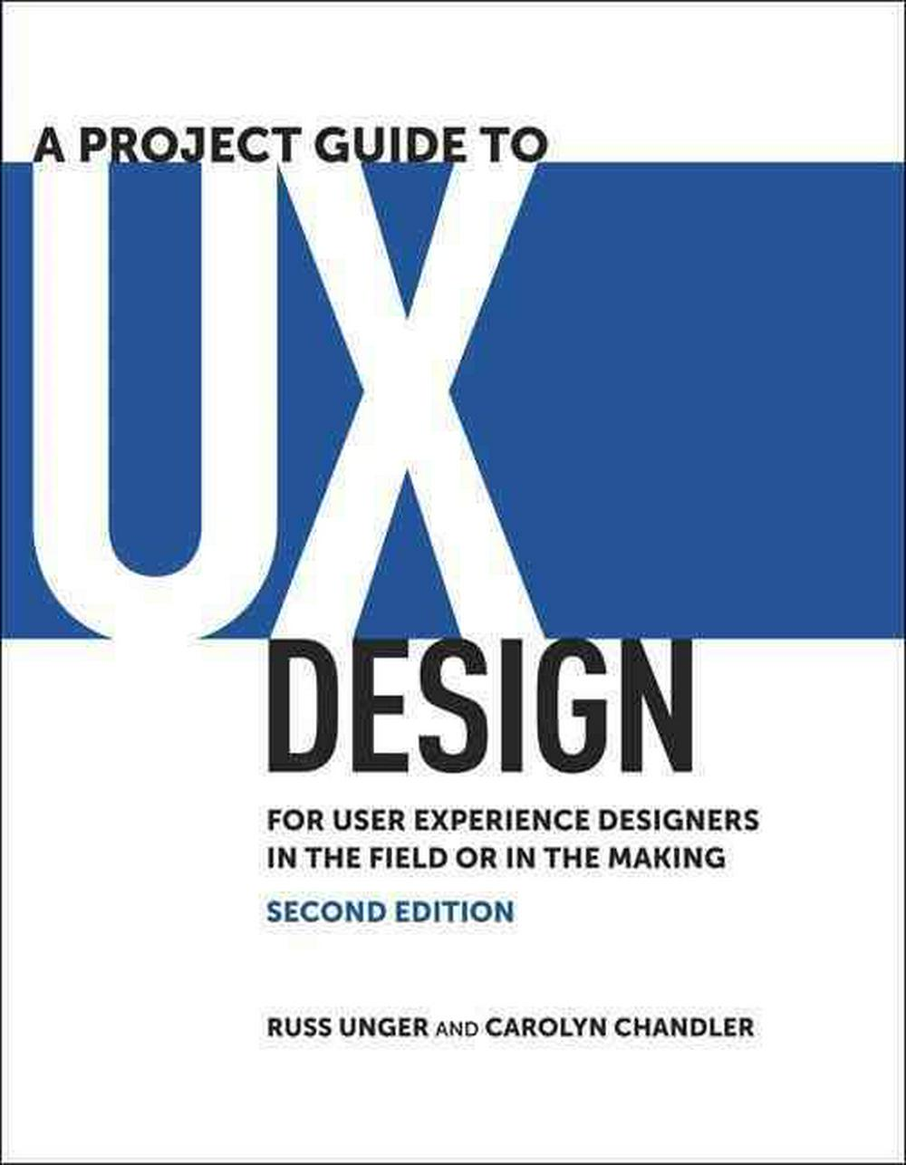 A Project Guide to UX Design by Russ Unger, ISBN: 9780321815385