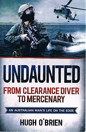 Undaunted: From Clearance Diver To Mercenary