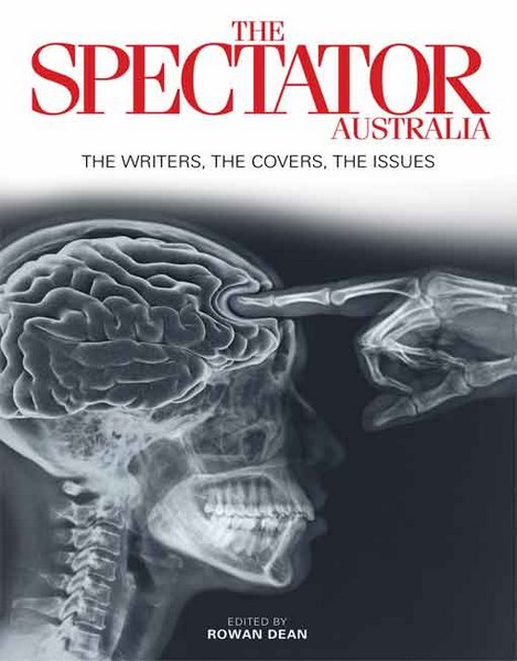 The Best of the Spectator AustraliaThoughtfully curated collected of articles from...