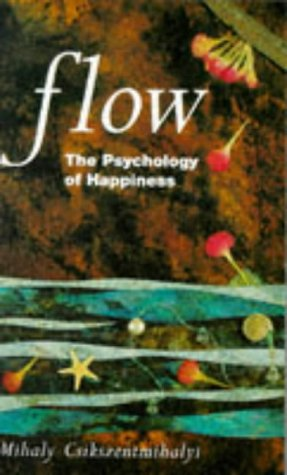 Flow by Mihaly Csikszentmihalyi, ISBN: 9780712654777