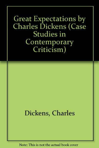 Great Expectations by Charles Dickens (Case Studies in Contemporary Criticism) by Dickens,Charles, ISBN: 9780312127978