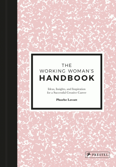 The Working Woman's Handbook by Phoebe Lovatt, ISBN: 9783791383149