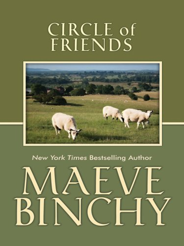 Circle of Friends (Thorndike Famous Authors) by Maeve Binchy, ISBN: 9780786298488
