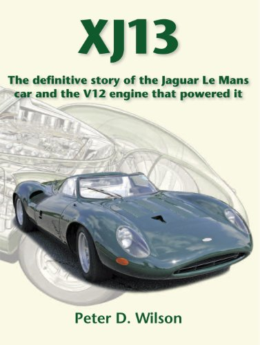 XJ13: The Definitive story of the Jaguar Le Mans car and the V12 engine that powered it (standard) by Peter Wilson, ISBN: 9780956685711