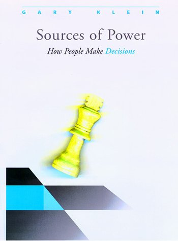 Sources of Power by Gary Klein, ISBN: 9780262112277