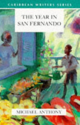 The Year in San Fernando (Caribbean Writers Series) by Michael Anthony, ISBN: 9780435980313