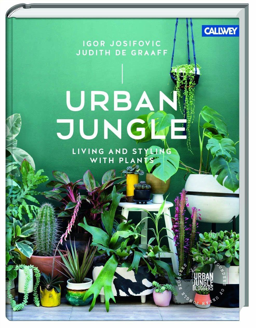 Urban Jungle: Living and Styling with Plants by Igor Josifovic, ISBN: 9783766722447