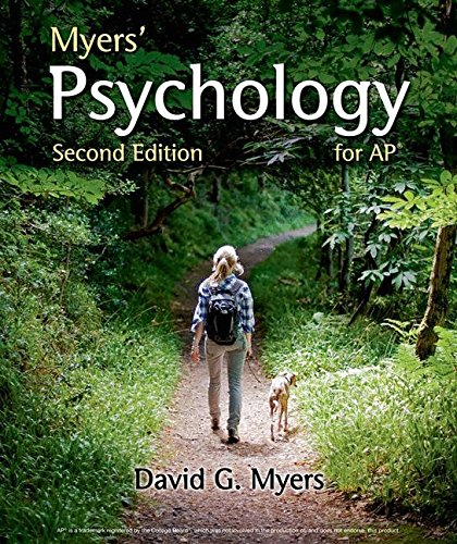 Myers' Psychology for AP* (2nd Edition) by Professor David G Myers, PhD, ISBN: 9781464113079
