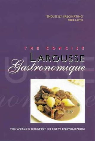 Concise Larousse Gastronomique: The World's Greatest Cookery Encyclopedia (Hamlyn Cookery)