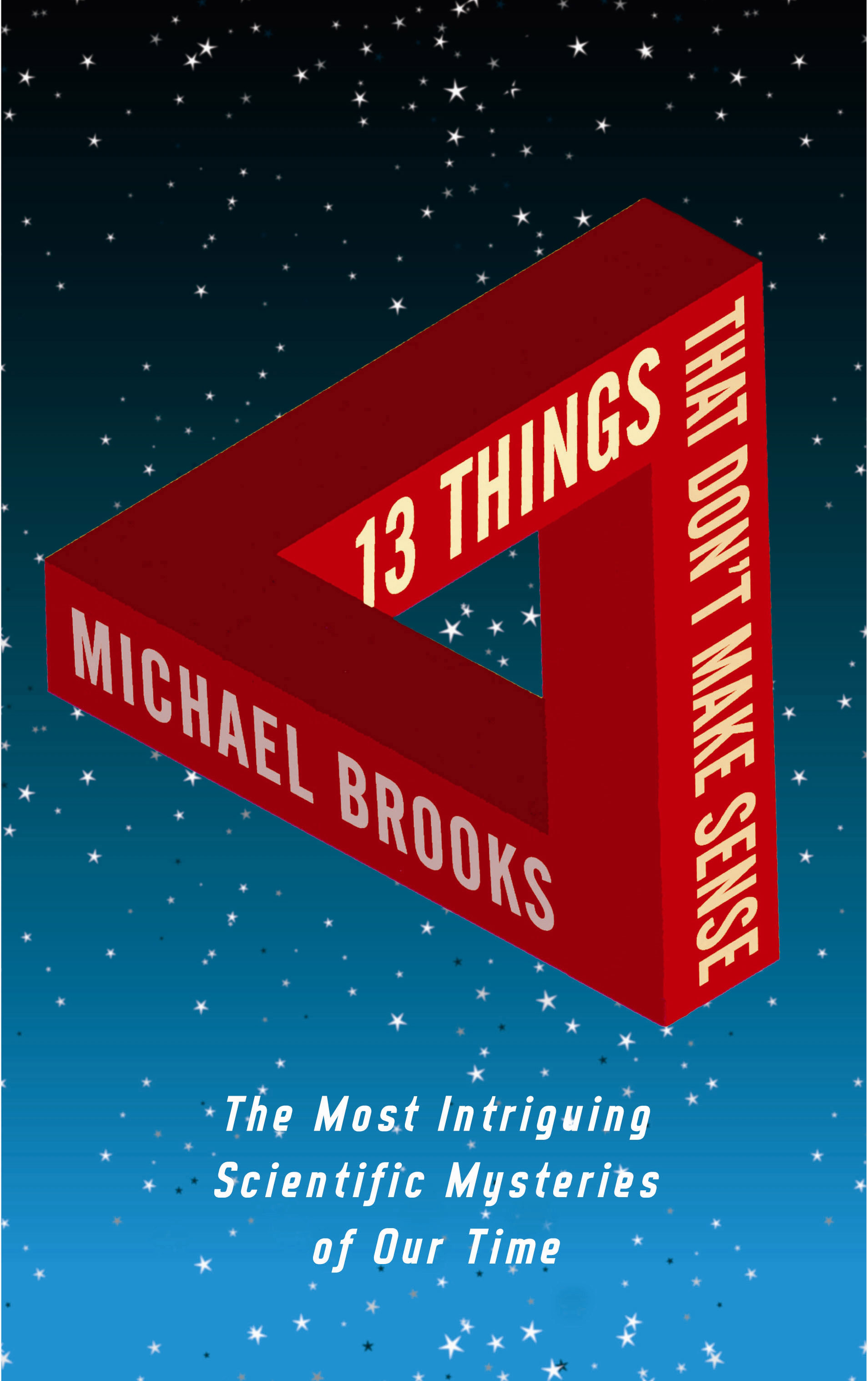 13 things that don t make sense 13 things that don't make sense is a non-fiction book by the british writer michael brooks, published in both the uk and the us during 2008 [1] [2] [3] it became a best-selling paperback in 2010 [ citation needed .