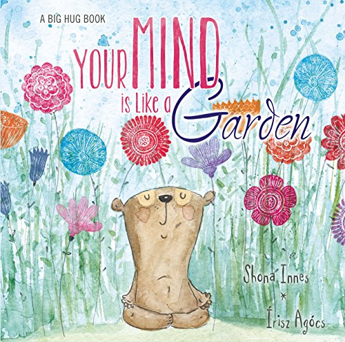 A Big Hug BookYour Mind is Like a Garden