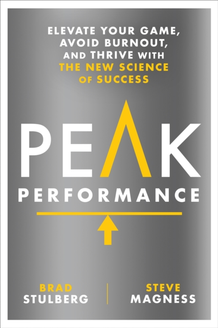 Peak Performance: Take Advantage of the New Science of Success