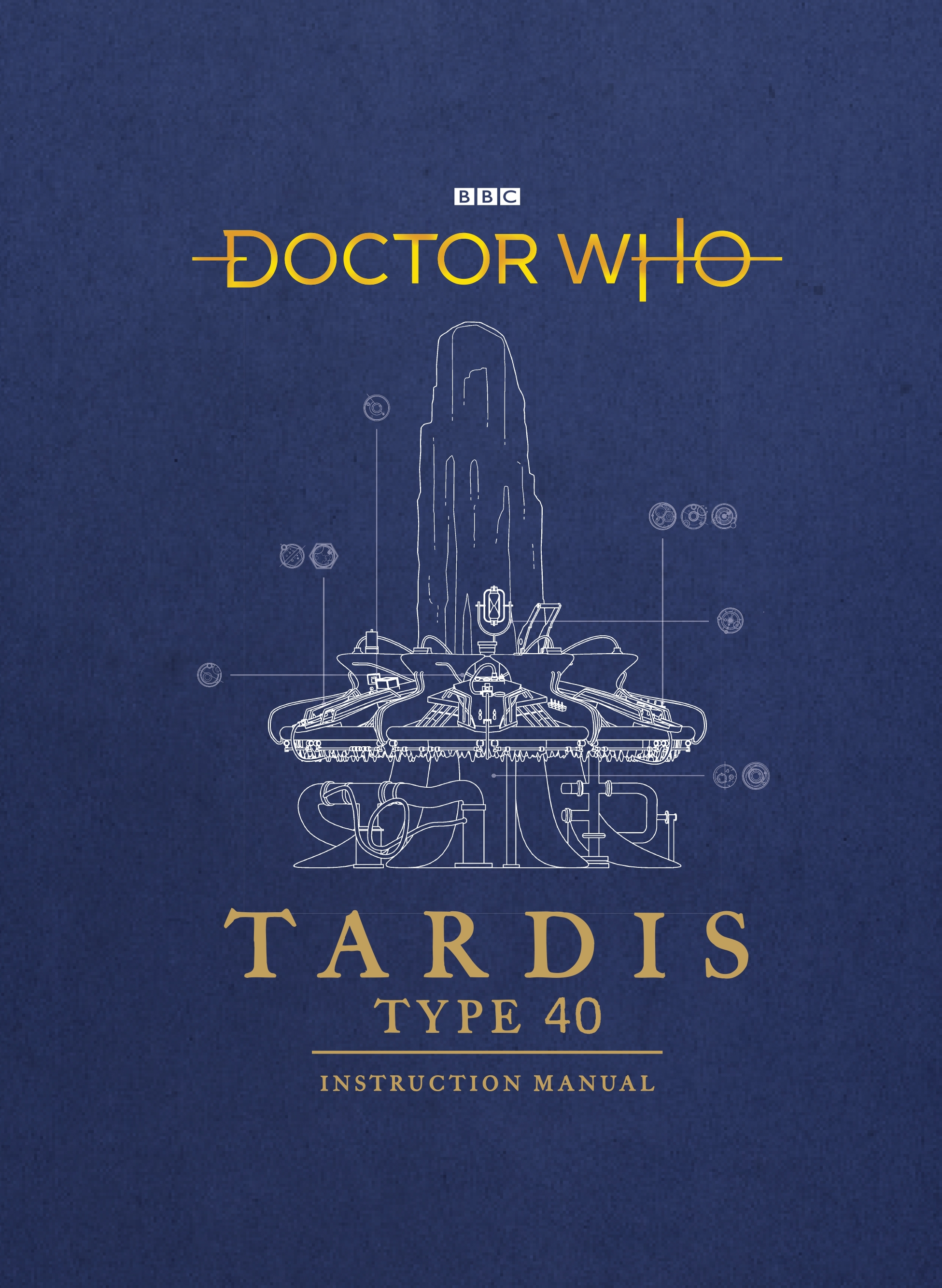 Doctor Who: TARDIS Type Forty Instruction Manual by Richard Atkinson and Mike Tucker, ISBN: 9781785943775