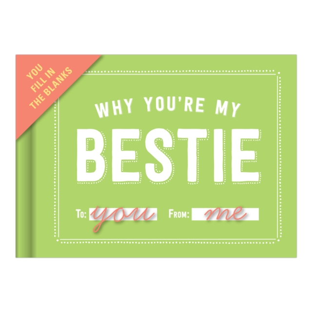 Fill in the Blank Journal: Why You're My Bestie