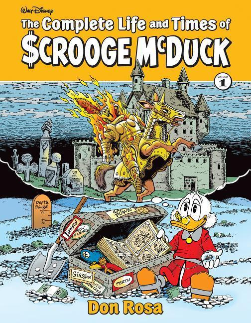 The Complete Life and Times of Uncle Scrooge Volume 1 by Don Rosa, ISBN: 9781683961741