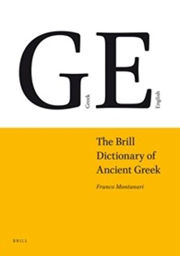 The Brill Dictionary of Ancient Greek by Franco Montanari, ISBN: 9789004193185