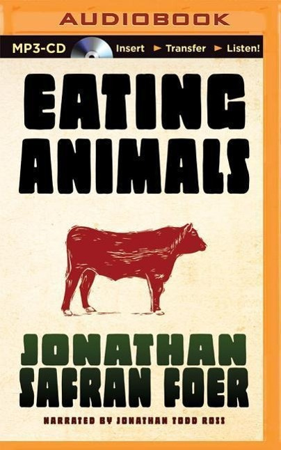 Eating Animals by Jonathan Safran Foer, ISBN: 9781501259197
