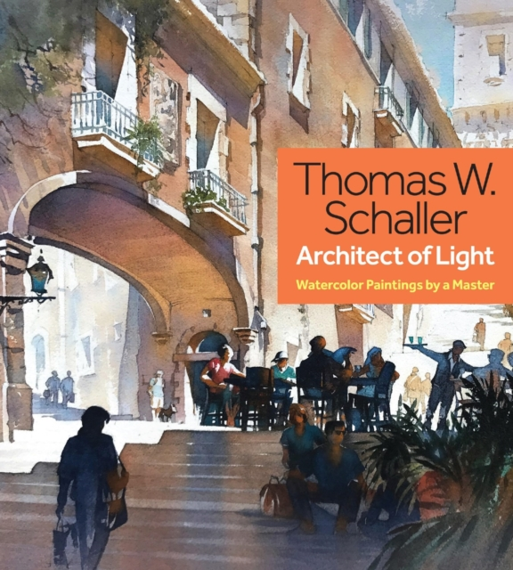 Thomas Schaller, Architect of Light: Watercolor Paintings by a Master