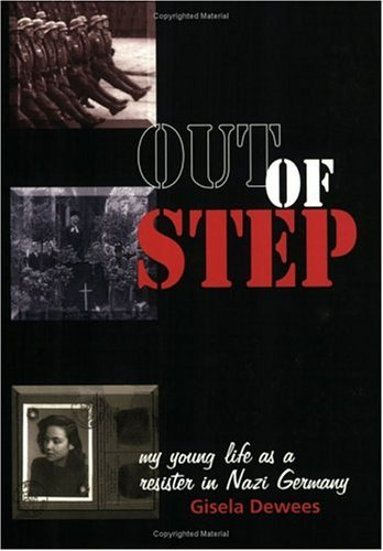 Out Of Step: My Young Life As A Resister In Nazi Germany