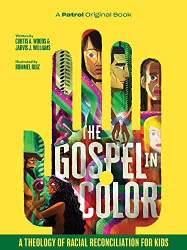 The Gospel In Color - For Kids: A Theology of Racial Reconciliation for Kids