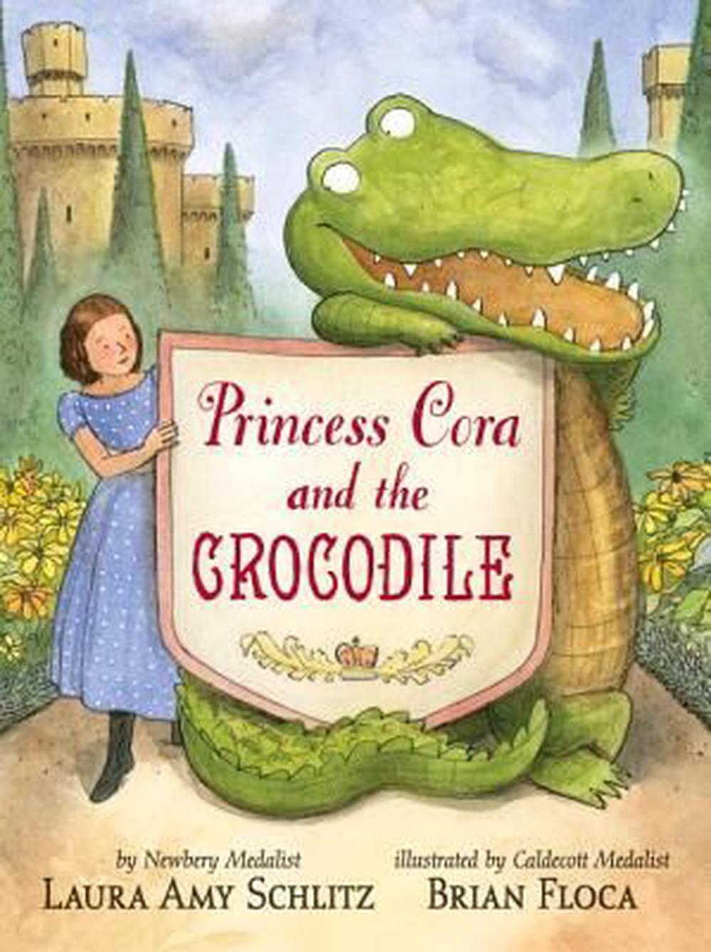 Princess Cora and the Crocodile by Laura Amy Schlitz,Brian Floca, ISBN: 9780763648220