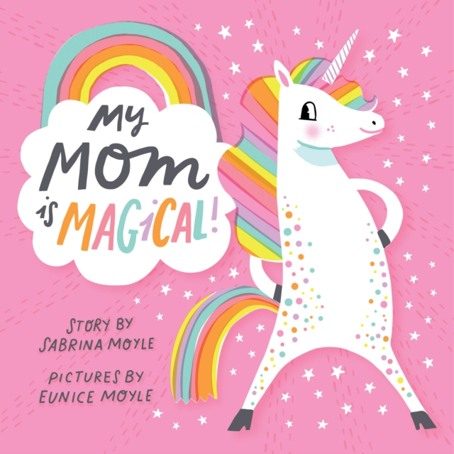 My Mom Is Magical by Sabrina Moyle, ISBN: 9781419729621