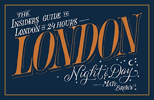 London Night and DayThe Insider's Guide to London 24 Hours a Day