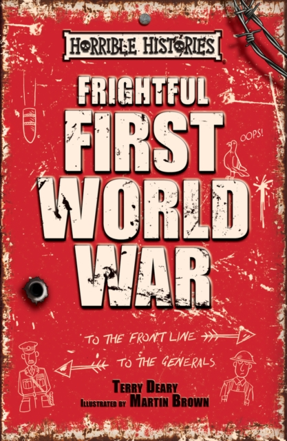 Frightful First World WarHorrible Histories 25 Years
