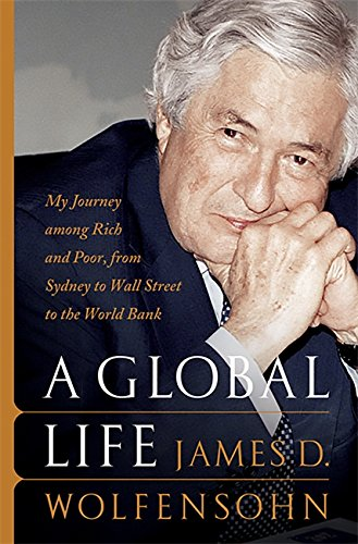 A Global Life by James D. Wolfensohn, ISBN: 9781586482558