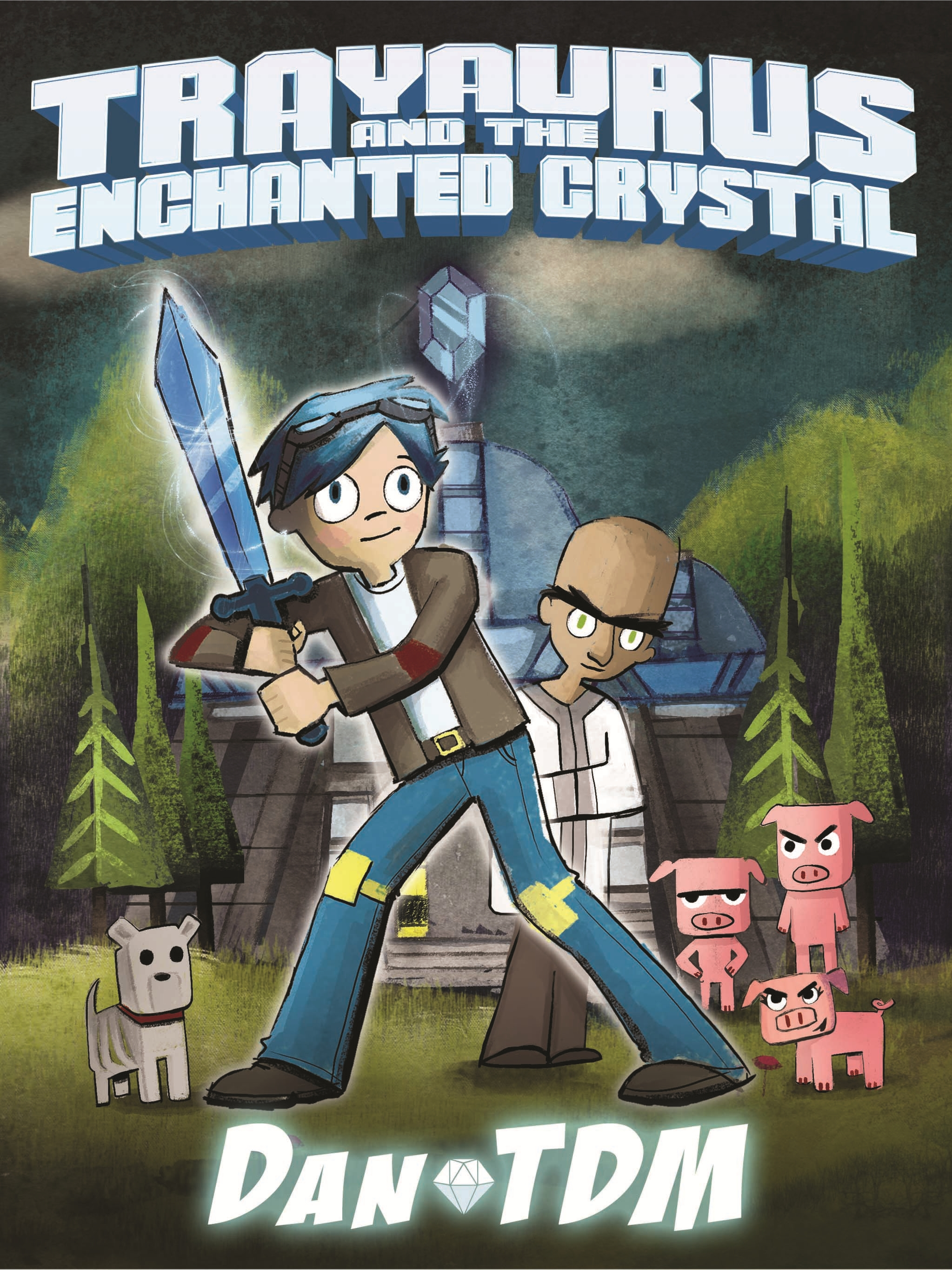 DanTDM: Trayaurus and the Enchanted Crystal by The Diamond Minecart, ISBN: 9781409168393