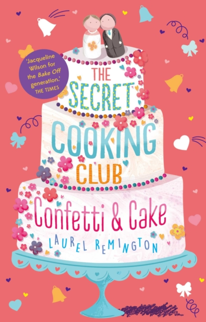 The Secret Cooking Club: Confetti & Cake by Laurel Remington, ISBN: 9781911077749