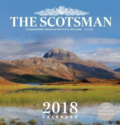 The Scotsman Wall Calendar 2018: 12 Magnificent Scenes of Beautiful Scotland