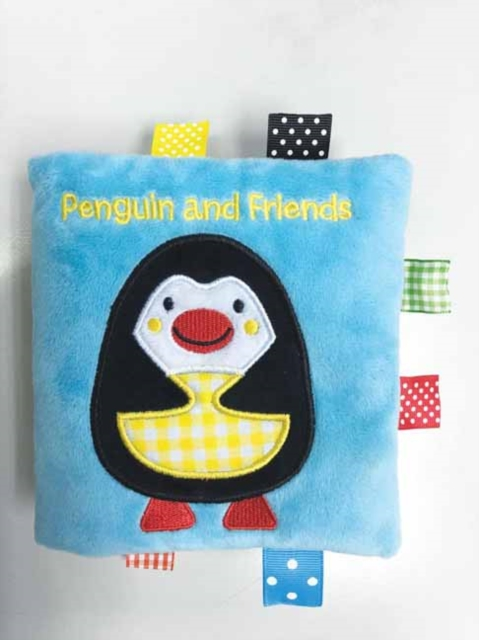 Penguin and FriendsA Soft and Fuzzy Book Just for Baby!