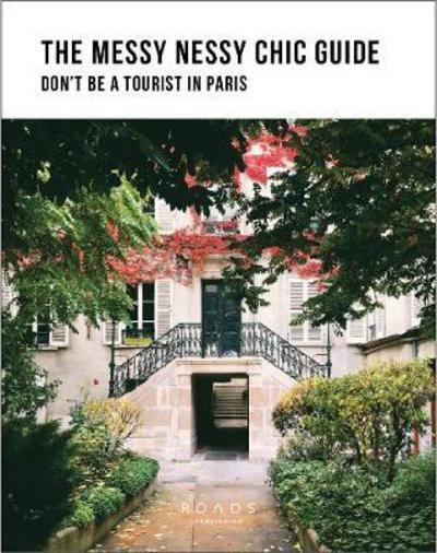 Don't be a Tourist in Paris: A Messy Nessy Chic Guide