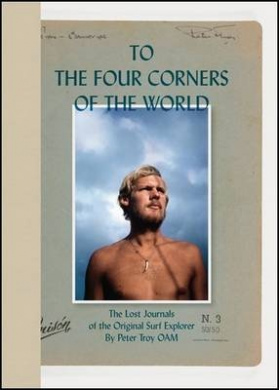 To the Four Corners of the World by Peter Troy, ISBN: 9780980848007