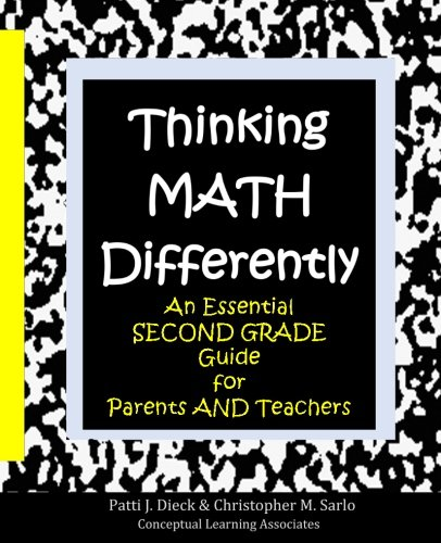 Thinking Math Differently: An Essential Second Grade Guide for Parents and Teachers by Patti J Dieck, ISBN: 9780997789232