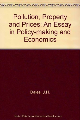 Pollution, Property and Prices: An Essay in Policy-making and Economics
